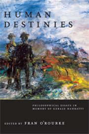 Human Destinies - Philosophical Essays in Memory of Gerald Hanratty