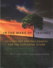 In the Wake of Trauma: Psychology and Philosophy for the Suffering Other