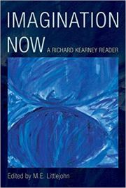 Imagination Now: A Richard Kearney Reader
